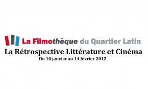 Rétrospective Littérature et Cinéma - Filmothèque du Quartier Latin
