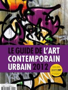 Guide de l'art contemporain urbain 2012 - Graffiti Art Magazine
