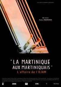 La Martinique aux martiniquais - L'Affaire de l'Ojam - documentaire de Camille Mauduech