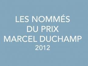 Les nommés du prix Marcel Duchamp 2012 - château de Tours