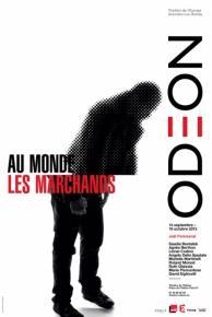 Au monde et Les marchands - Joël Pommerat - Odéon-Théâtre de l'Europe
