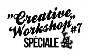 Creative Worshop #7 spéciale Los Angeles