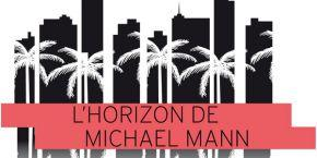 Lhorizon-de-Michael-Mann copie