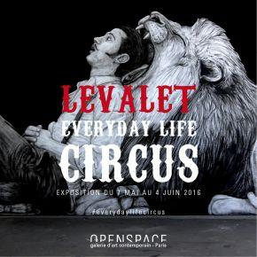 Exposition Everyday Life Circus - Levalet - Openspace Gallery-affiche