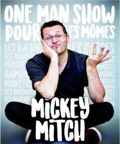 mickey mitch one môme show spectacle theatre ze artiste artistik rezo paris