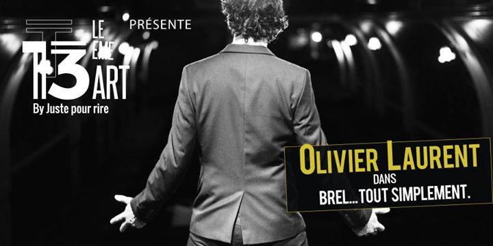brel tout simplement olivier laurent musique theatre 13eme art artistik rezo paris