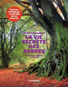 La-Vie-secrète-des arbres-Edition- illustrée-Peter-Wohlleben-Arènes couv