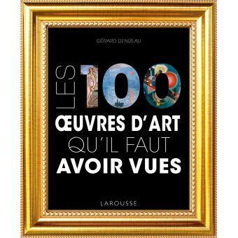 Les-100-oeuvres-d-art-qu-il-faut-avoir-vues-Gérard-Denizeau-Larousse