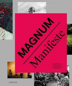 Magnum-Manifeste-Clara Bouveresse-Clément Chéroux-Actes-Sud