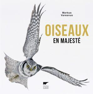 Markus Varesvuo-Oiseaux-en-majesté-Delachaux-Niestlé- la-Martinière