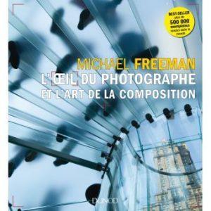 L-oeil-du-photographe-et-l-art-de-la-composition-L'oeil du photographe et l'art de la composition-Michael-Freeman-Dunod