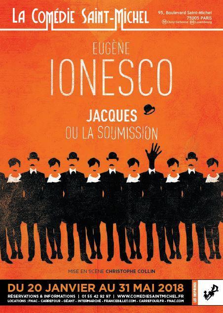 jacques ou la soumission ionesco christophe collin comedie saint michel theatre artistik rezo paris