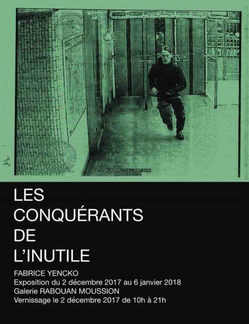 les conquérants de l'inutle fabrice yencko exposition art contemporain galerie rabian moussion paris vernissage decembre artistik rezo