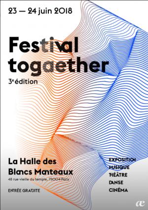 Festival togaether 3ème edition l'art sous toutes ses formes halle des blancs manteaux artistikrezo paris